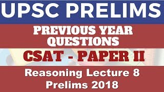 UPSC CSAT Previous Year Questions | Reasoning (2018) | Lecture 8