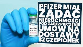 Pfizer miał żądać budynków państwowych jako zabezpieczenie umów na dostawy szczepionek