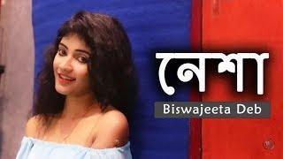 #Nesha  #Biswajeeta   Nesha | Arman Alif | Biswajeeta Deb | Female Version | New Bengali Song 2018