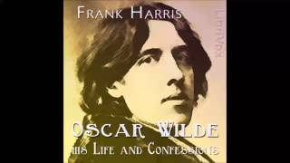 Oscar Wilde: His Life and Confessions (FULL Audiobook)