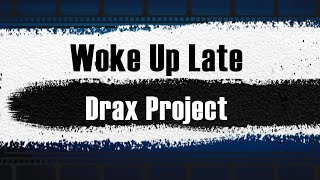 Drax Project   Woke Up Late Ft  Hailee Steinfeld KARAOKE NO VOCAL