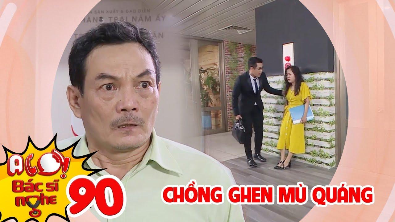 ALO BÁC SĨ NGHE | TẬP 90: Chồng ghen tuông mù quáng, đánh ghen nhầm đối tác của vợ