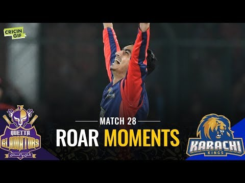 Match 28: Karachi Kings vs Quetta Gladiators | Roar Moments