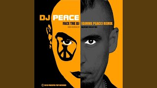 Face the DJ (Gimme Peace) (E.D.M. Remix)