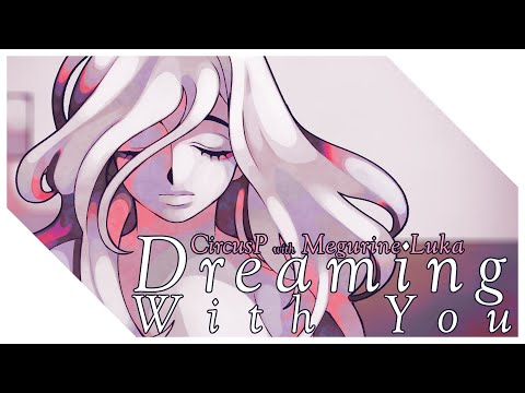 """Dreaming with You (with Megurine Luka)"" [Vocaloid Original Song]"