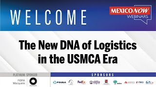 The New DNA of Logistics in the USMCA & COVID-19 Era