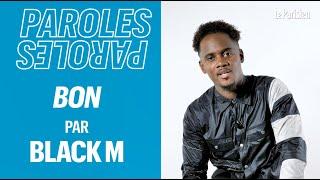 Black M Explique Les Paroles De « Bon » :  « Me Mettez Pas Dans Des Histoires D'octogone »