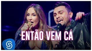 Mano Walter   Então Vem Cá Part. Claudia Leitte (Ao Vivo Em São Paulo) [Vídeo Oficial]