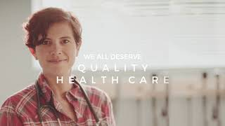 We all deserve quality healthcare.