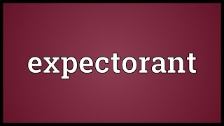 Expectorant Meaning