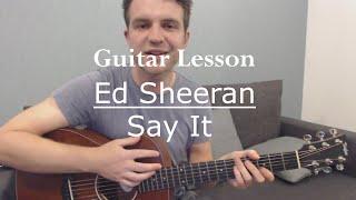 Ed Sheeran - Say It (Tory Lanez Cover) (Guitar Lesson/Guitar Tutorial)