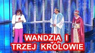 Kabaret Neo Nówka   Wandzia I Trzej Królowie     ◔‿◔  I  ♛♚♛