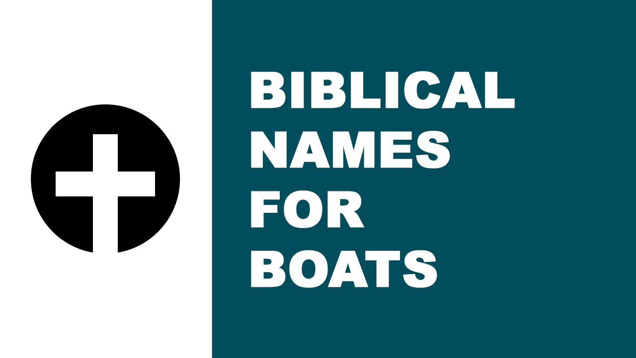 Biblical names for boats - the best names for your boat - www.namesoftheworld.net