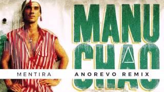 Manu Chao - Mentira (Anorevo Remix)