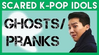 Scared K Pop Idols: Ghosts & Pranks 1
