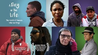A DAY IN THE LIFE: The World of Humans Who Use Drugs (FULL FILM)