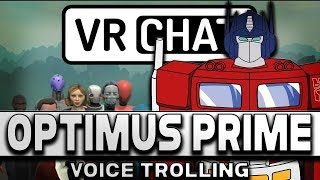 OPTIMUS PRIME VOICE ON VRCHAT!! (Voice Trolling)