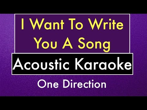 I Want To Write You A Song   Karaoke Lyrics One Direction (Acoustic Guitar Instrumental)