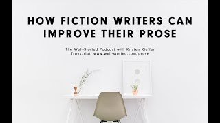 How Fiction Writers Can Improve The Quality Of Their Prose