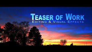 Teaser of My Work - Editing & Visual Effects  (Show Reel)