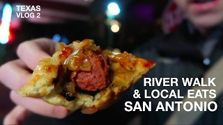 River Walk and Local Eats   San Antonio, TX