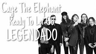 Gambar cover Cage The Elephant - Ready To Let Go [LEGENDADO PT-BR]
