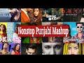 Nonstop Punjabi Mashup - 1  New Punjabi Songs Mashup   Latest Punjabi Remix Mashup   2020
