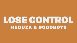 Meduza, Becky Hill & GOODBOYS   Lose Control (Lyrics)