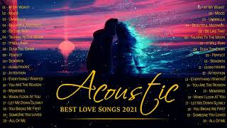 Best English Acoustic Love Songs Cover 2021 - Top Ballad Acoustic Cover Of Popular Songs Of All Time