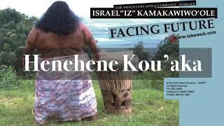 Henehene Kou'aka (Audio) - Israel Kamakawiwo'ole  (Video)