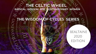 Wisdom From The Celtic Wheel And Astrology For The Celtic Festival Of Bealtaine 2020