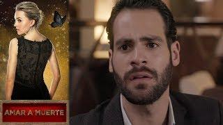Amar A Muerte   Capitulo 73: Mateo Descubre A Eva Con El Alacrán   Televisa