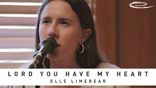ELLE LIMEBEAR - Lord You Have My Heart: Song Session