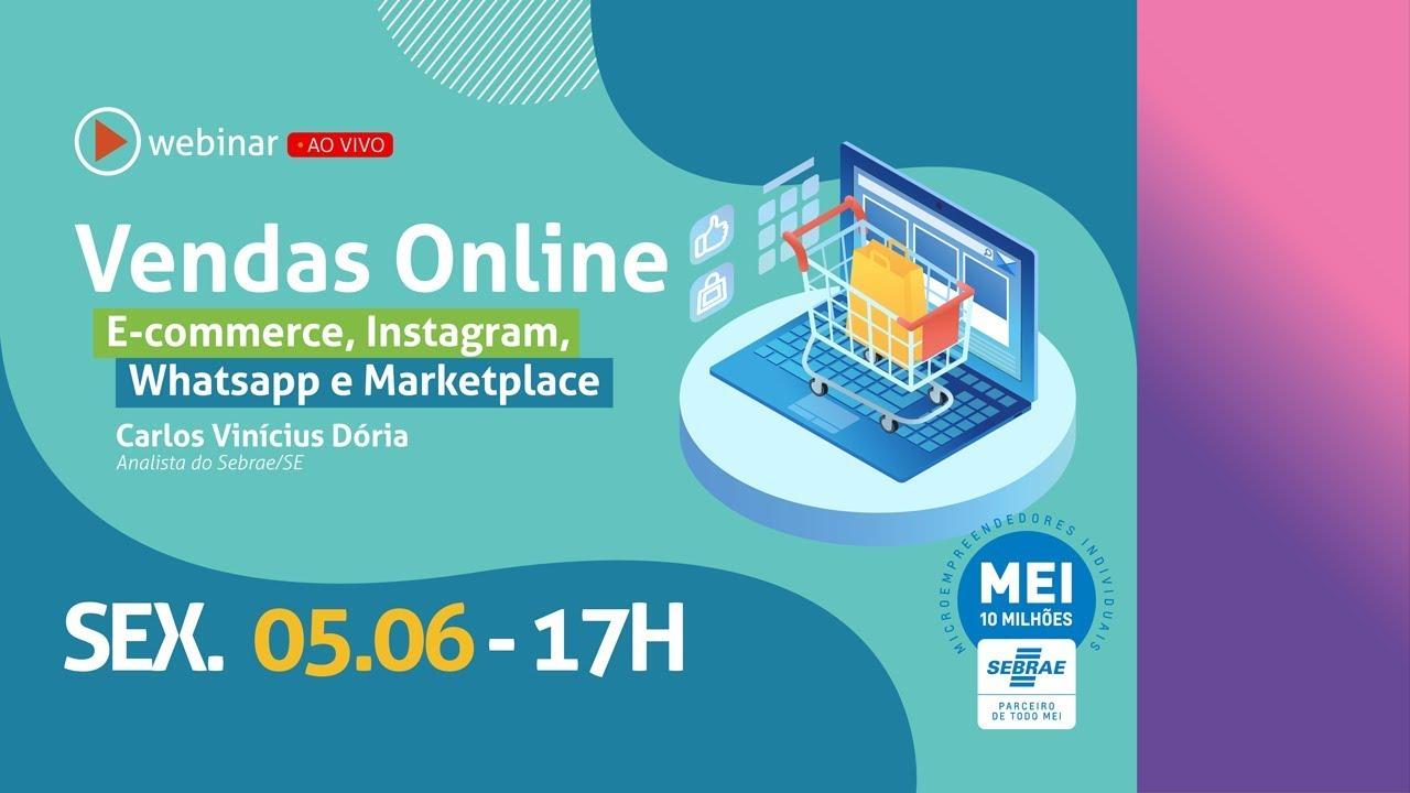 Webinar - Vendas Online   E-commerce, instagram, whatsapp e marketplace (com Carlos Vinícius e Kattiussya  Alves)