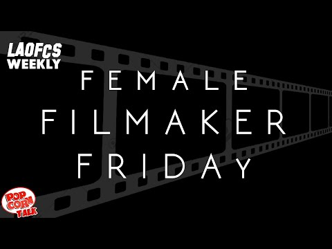 LAOFCS Weekly: Female Filmmaker Friday and the Best Films of 2019 so far
