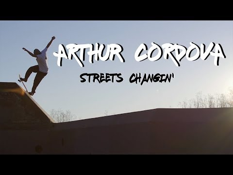 preview image for Arthur Cordova | 'Streets Changin' Full Part