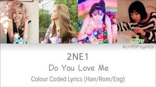2NE1 (투애니원) - Do You Love Me Colour Coded Lyrics (Han/Rom/Eng)