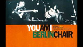 Berlin Chair - You Am I  ft. Kevin Mitchell