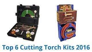 6 Best Cutting Torch Kits 2016