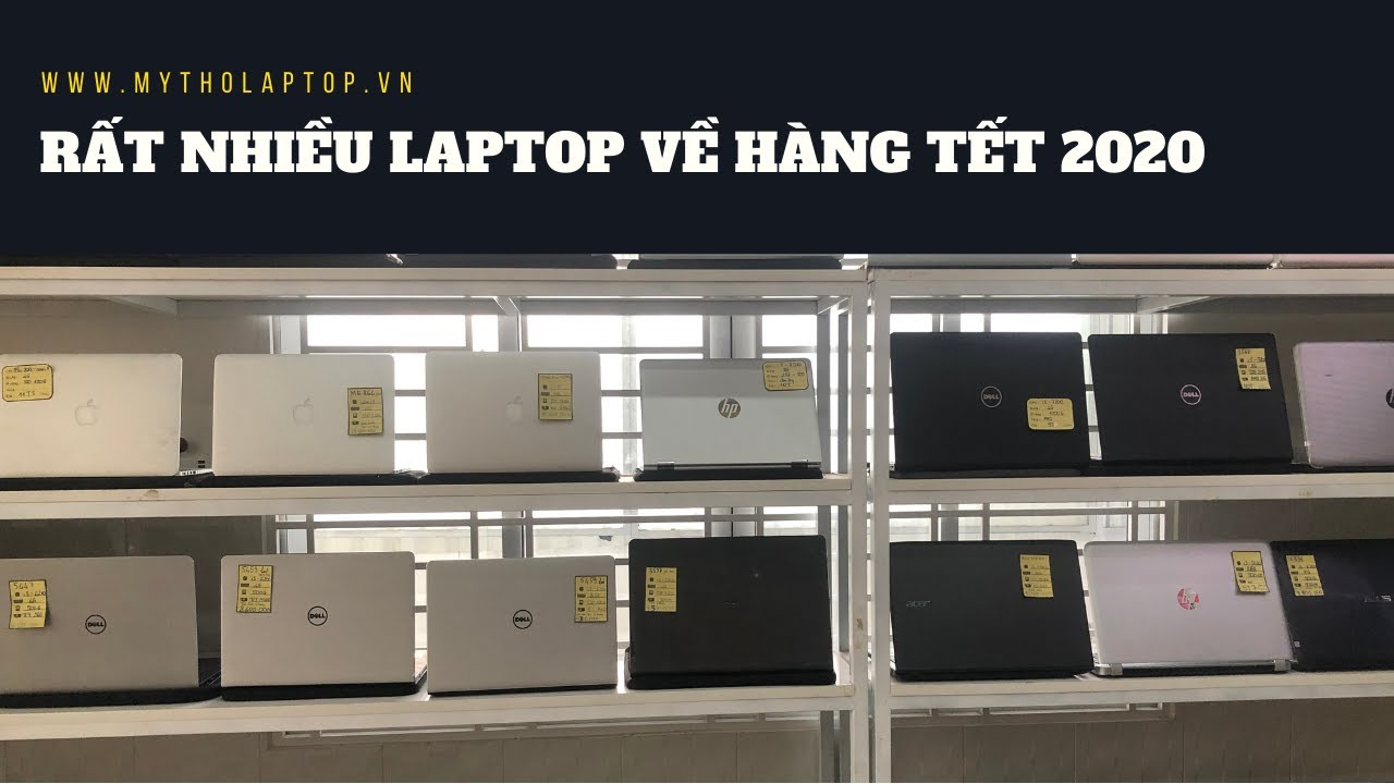 Laptop về hàng Tết 2020 tại Mỹ Tho Laptop