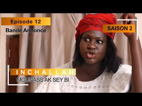 INCHALLAH - Saison 2 - Episode 12 : la bande annonce (Mounass Ak Sey Bi)