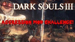 Dark Souls 3 Aggro Mod Challenge Ep. 2 The Descent