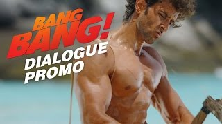 Bang Bang - Dialogue Promo 2