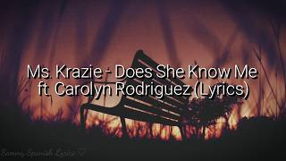Ms. Krazie - Does She Know Me (lyrics)