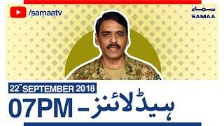 NewsHeadlines|07PM|SAMAATV|Sep22,2018