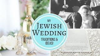 Jewish Wedding Traditions & Ideas From My Jewish Wedding