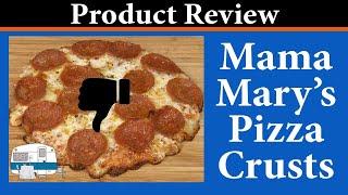 Testing Mama Marys Pre-made Pizza Crusts