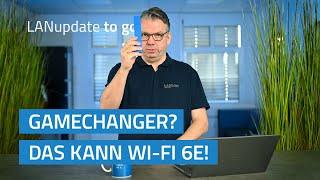 YouTube-Video LANupdate to go   Ein echter Gamechanger? Das kann Wi-Fi 6E!