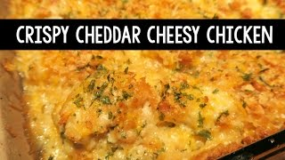 Crispy Cheddar Cheesy Chicken