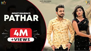 Pathar (Full Song) | Mohit Sharma | Sonika Singh   - YouTube